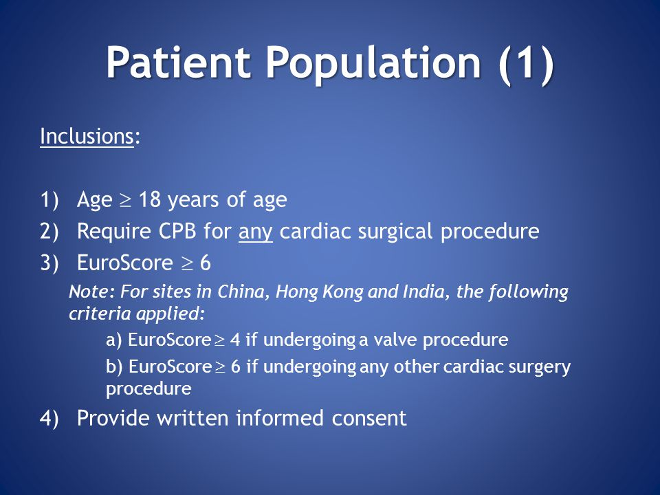 Patient Population (1) Inclusions: Age  18 years of age