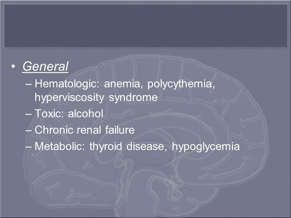 General Hematologic: anemia, polycythemia, hyperviscosity syndrome
