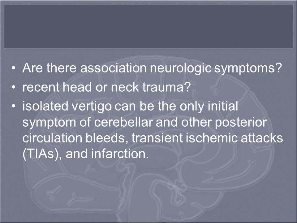 Are there association neurologic symptoms