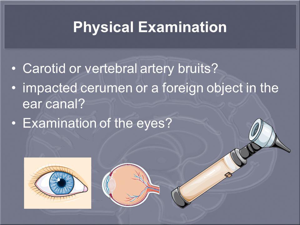 Physical Examination Carotid or vertebral artery bruits