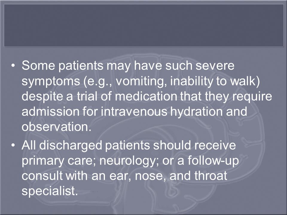 Some patients may have such severe symptoms (e. g