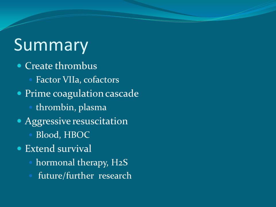 Summary Create thrombus Prime coagulation cascade