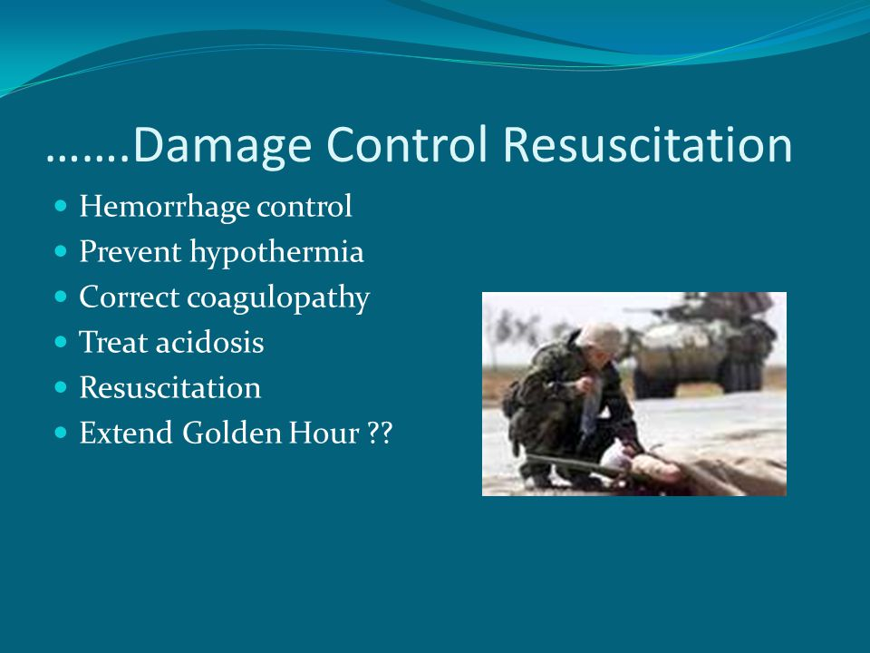 …….Damage Control Resuscitation