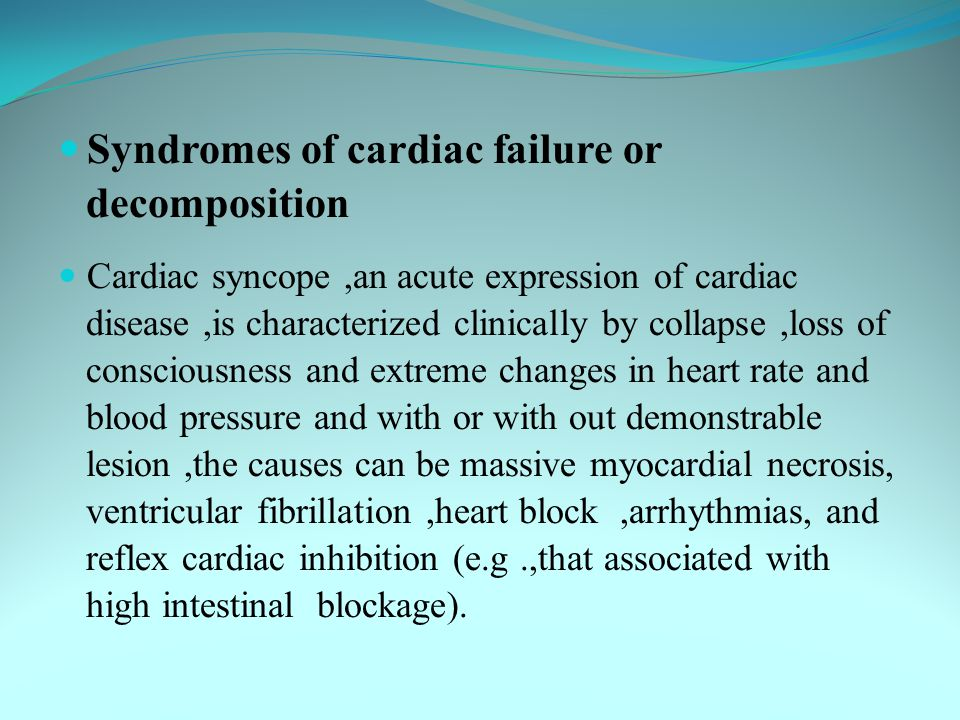 Syndromes of cardiac failure or decomposition