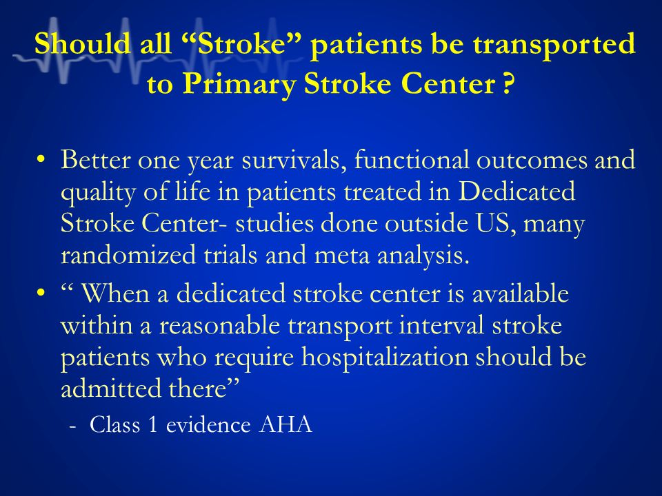 Should all Stroke patients be transported to Primary Stroke Center