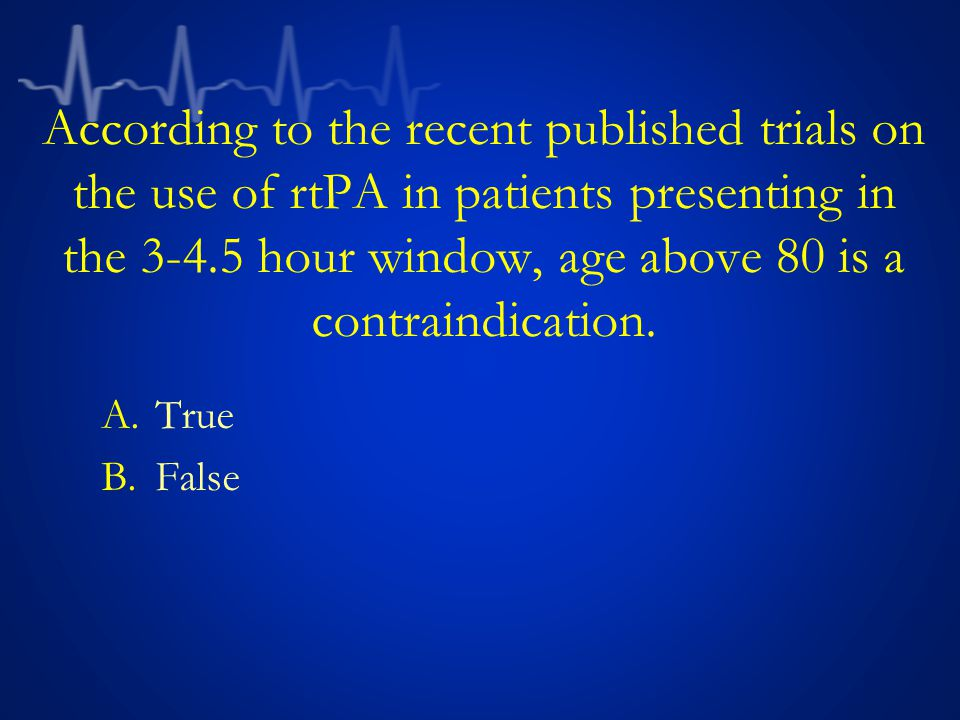 According to the recent published trials on the use of rtPA in patients presenting in the 3-4.5 hour window, age above 80 is a contraindication.