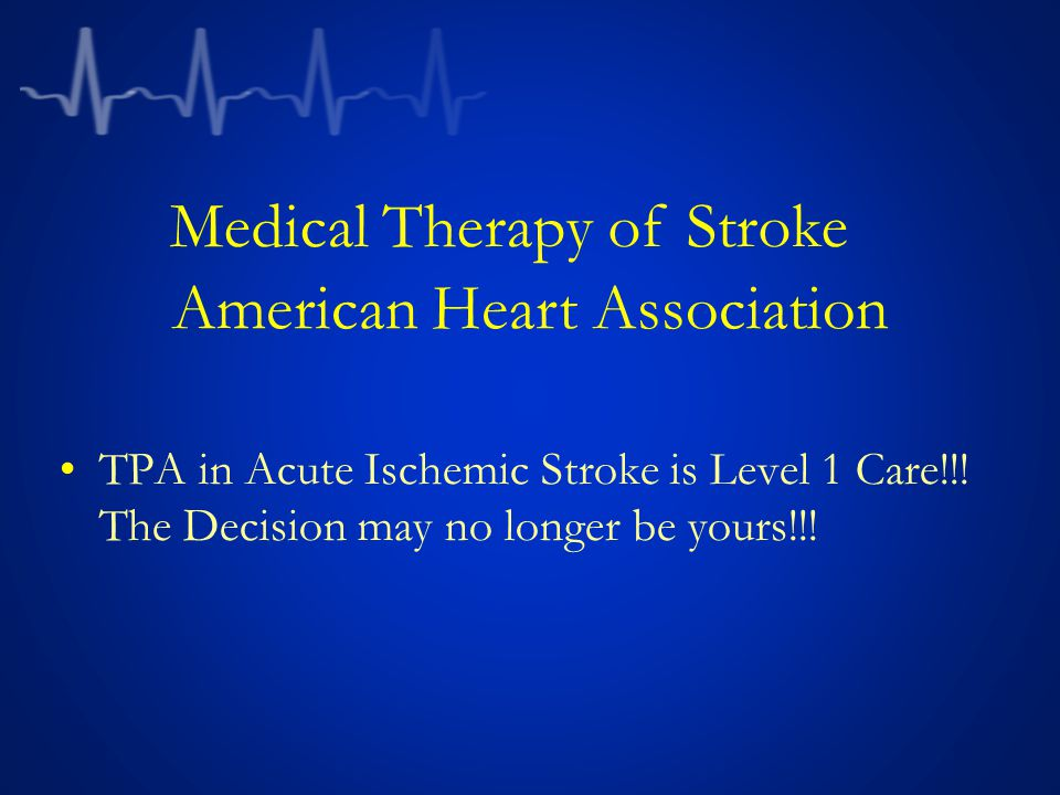 Medical Therapy of Stroke American Heart Association