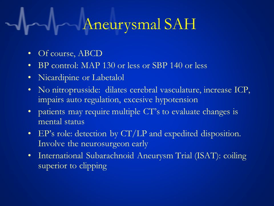 Aneurysmal SAH Of course, ABCD