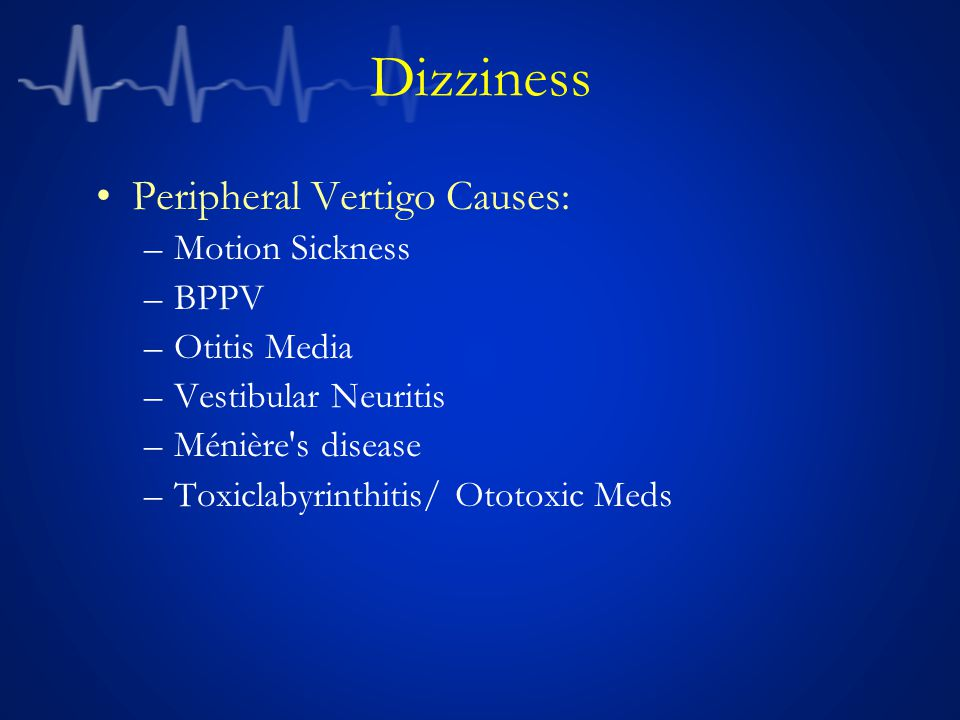 Dizziness Peripheral Vertigo Causes: Motion Sickness BPPV Otitis Media