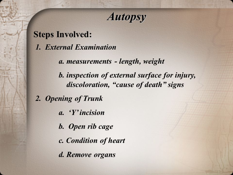 Autopsy Steps Involved: 1. External Examination