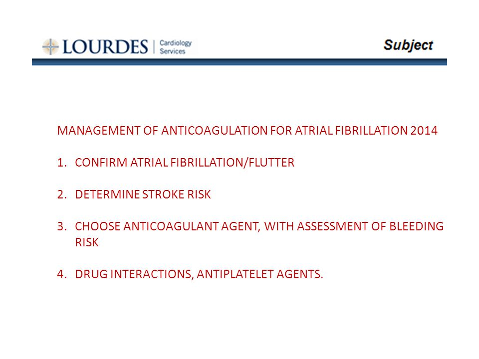 MANAGEMENT OF ANTICOAGULATION FOR ATRIAL FIBRILLATION 2014