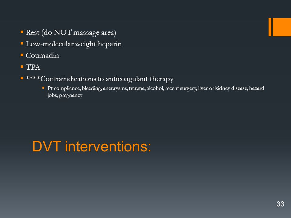 DVT interventions: Rest (do NOT massage area)