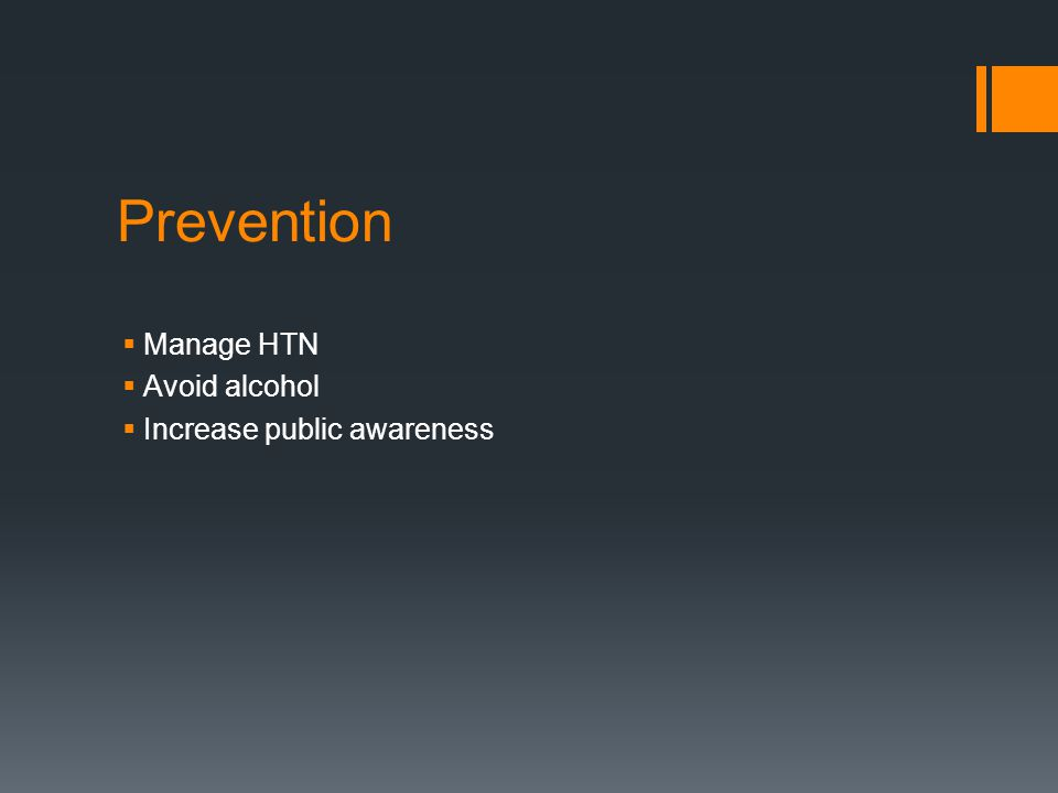 Prevention Manage HTN Avoid alcohol Increase public awareness