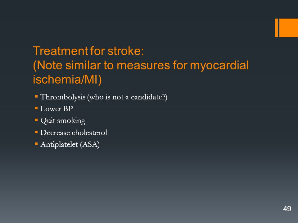 Treatment for stroke: (Note similar to measures for myocardial ischemia/MI)
