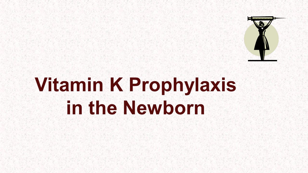 Vitamin K Prophylaxis in the Newborn