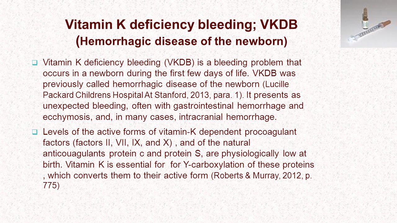Vitamin K deficiency bleeding; VKDB (Hemorrhagic disease of the newborn)