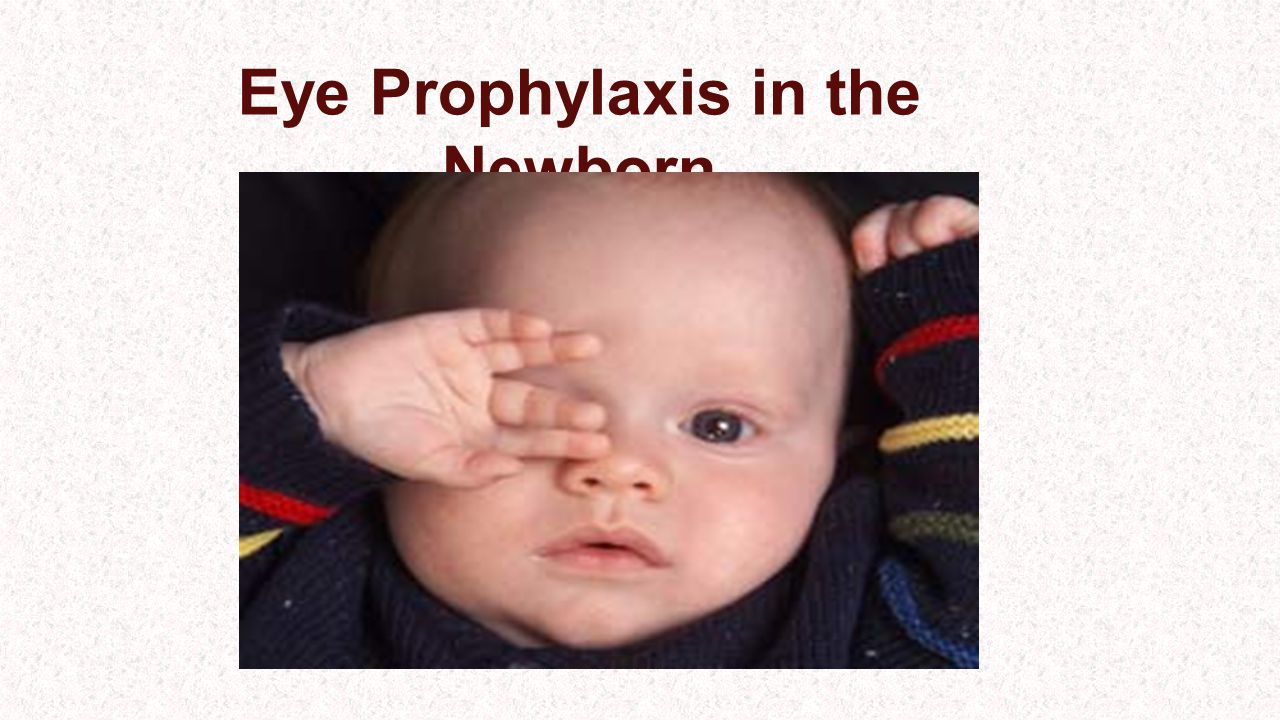 Eye Prophylaxis in the Newborn