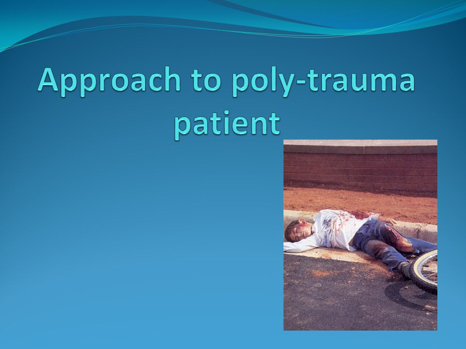 Approach to poly-trauma patient