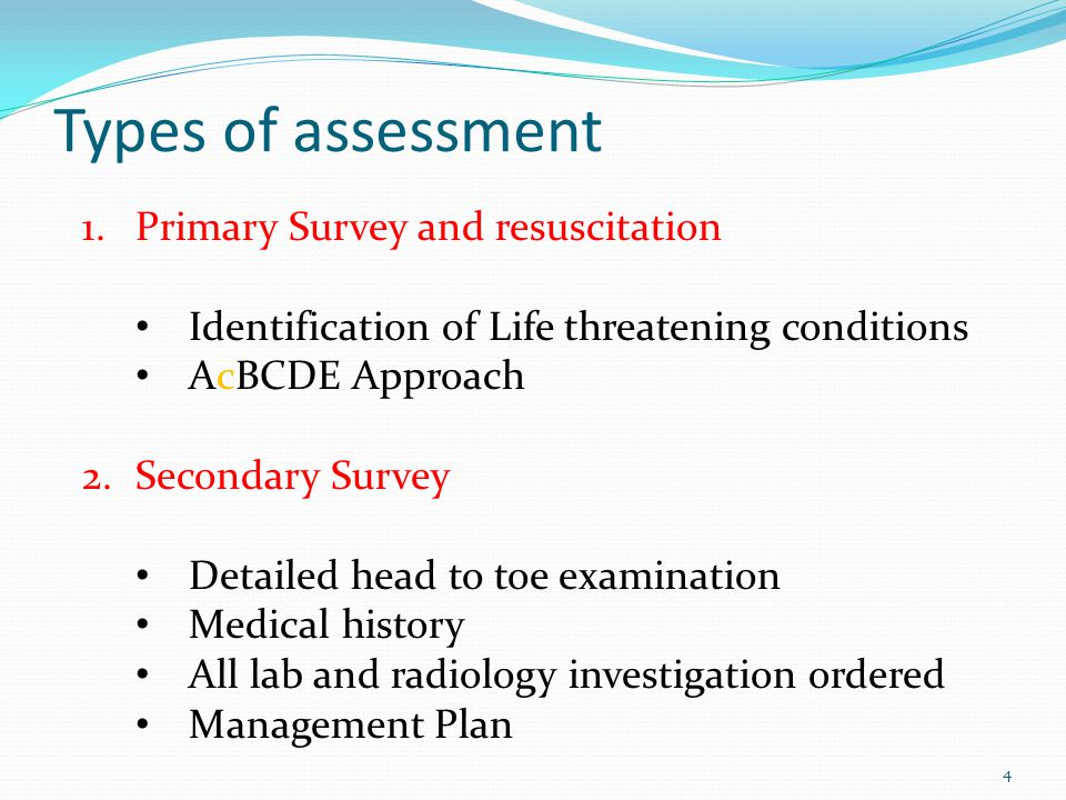 Types of assessment Primary Survey and resuscitation