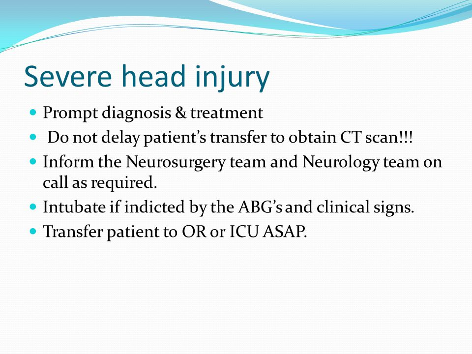 Severe head injury Prompt diagnosis & treatment