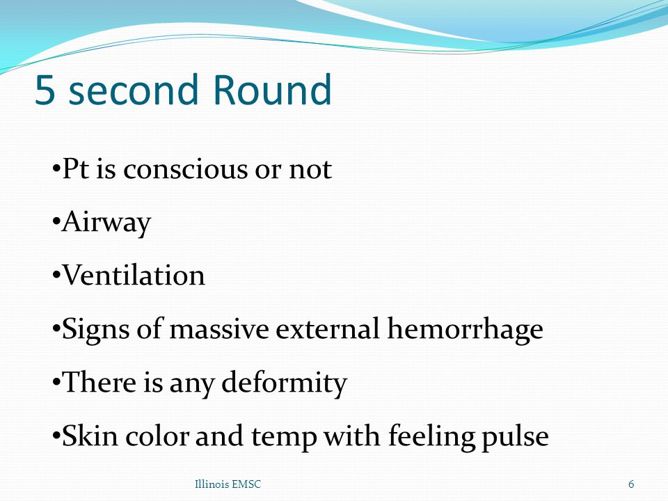 5 second Round Pt is conscious or not Airway Ventilation