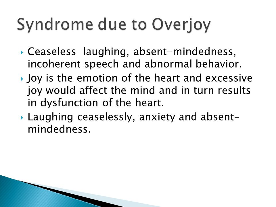 Syndrome due to Overjoy