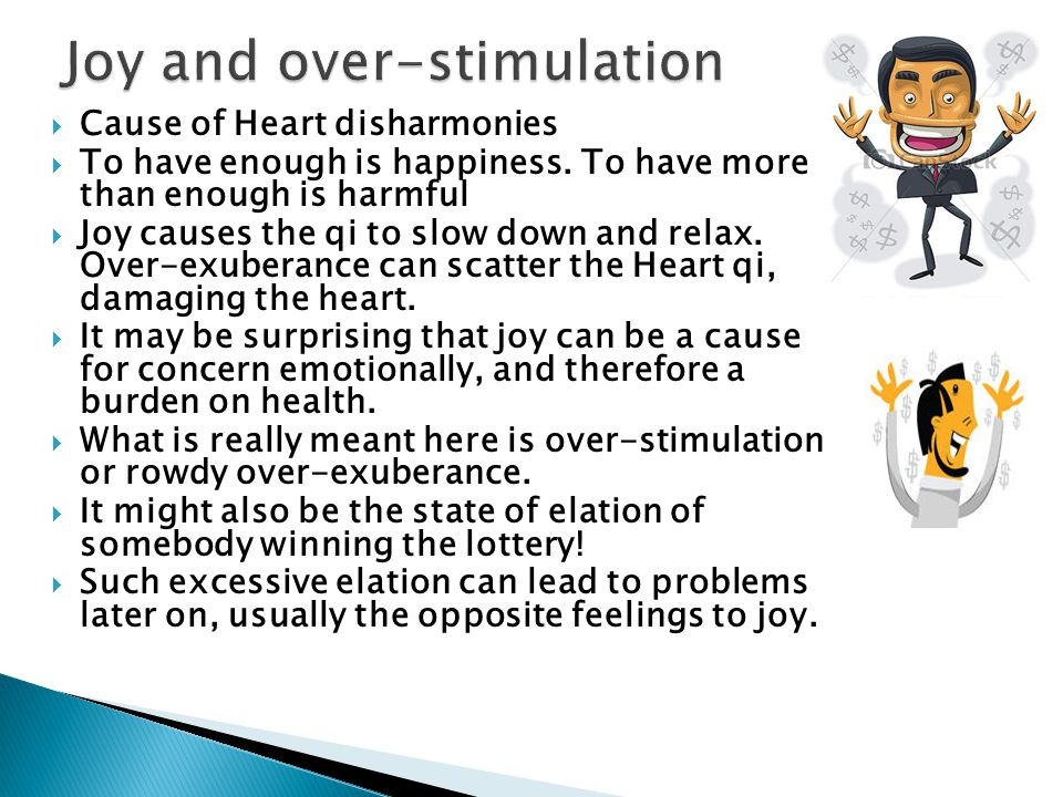 Joy and over-stimulation