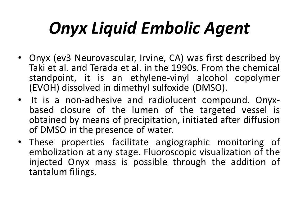 Onyx Liquid Embolic Agent