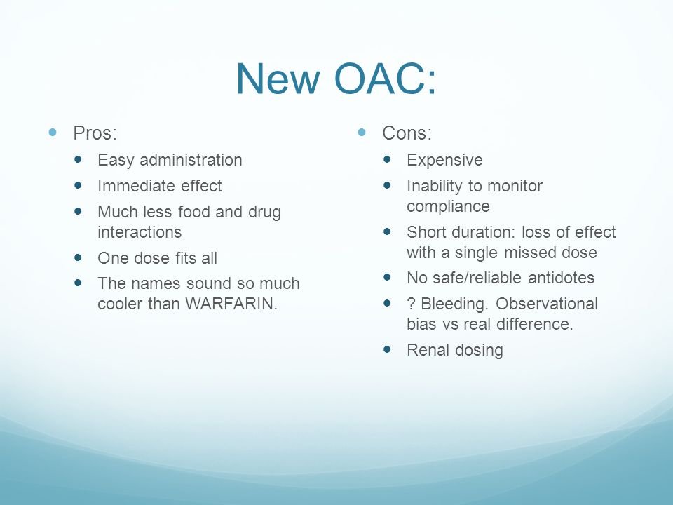New OAC: Pros: Cons: Easy administration Immediate effect