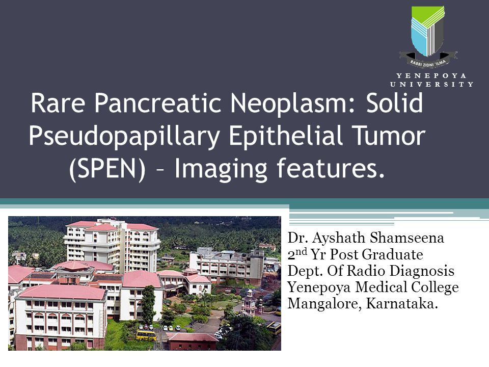 Rare Pancreatic Neoplasm: Solid Pseudopapillary Epithelial Tumor (SPEN) – Imaging features.