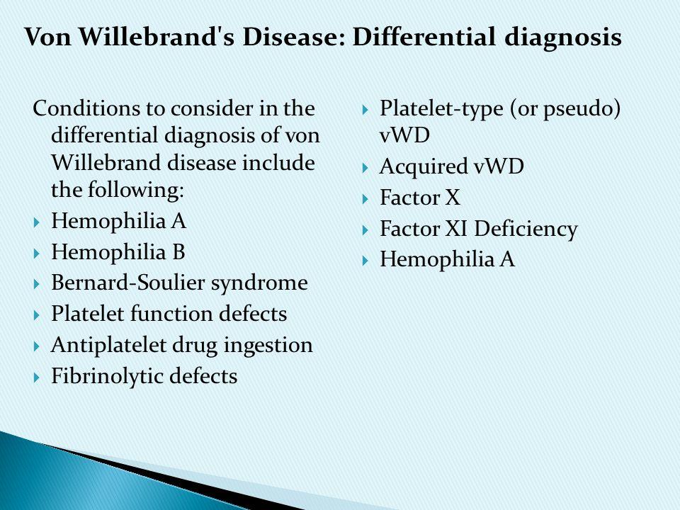 Von Willebrand s Disease: Differential diagnosis