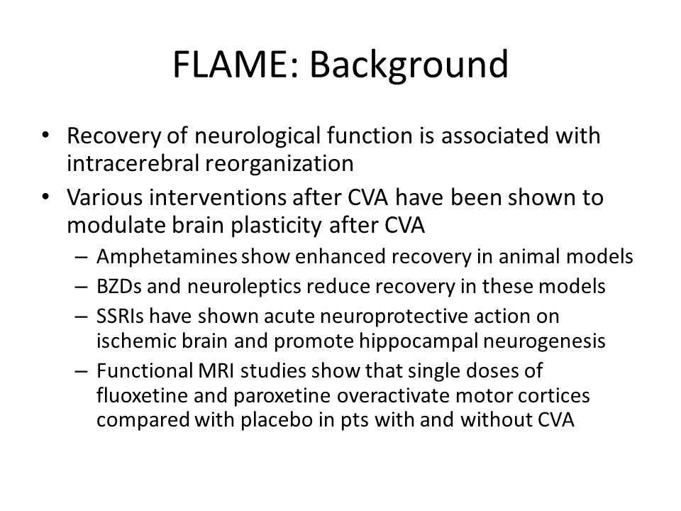 FLAME: Background Recovery of neurological function is associated with intracerebral reorganization.