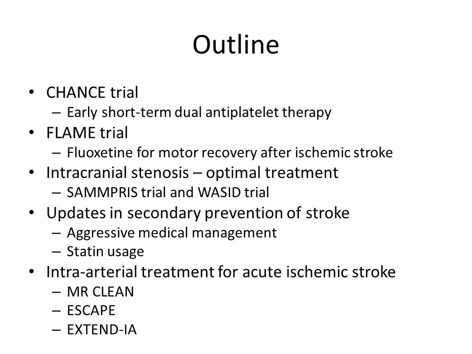 Outline CHANCE trial FLAME trial