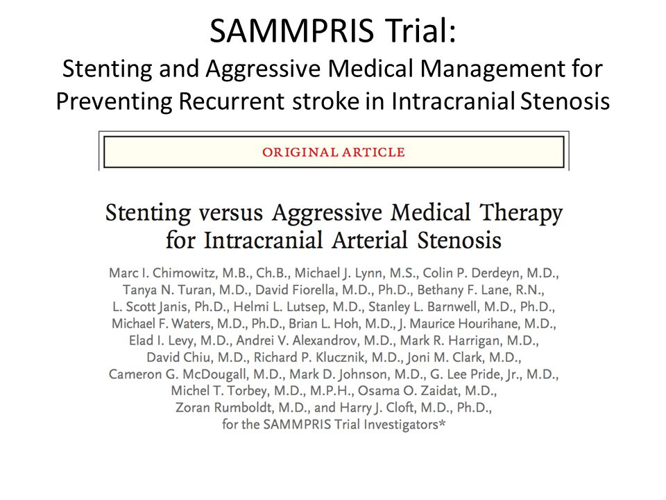 SAMMPRIS Trial: Stenting and Aggressive Medical Management for Preventing Recurrent stroke in Intracranial Stenosis