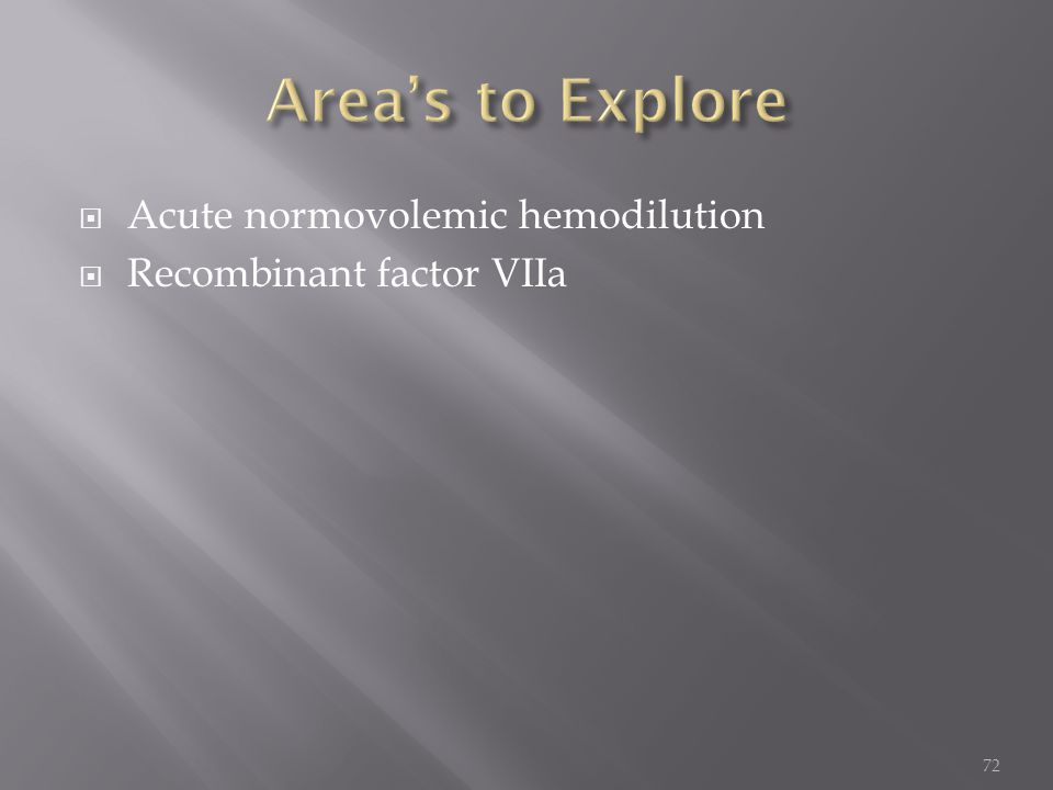 Area's to Explore Acute normovolemic hemodilution