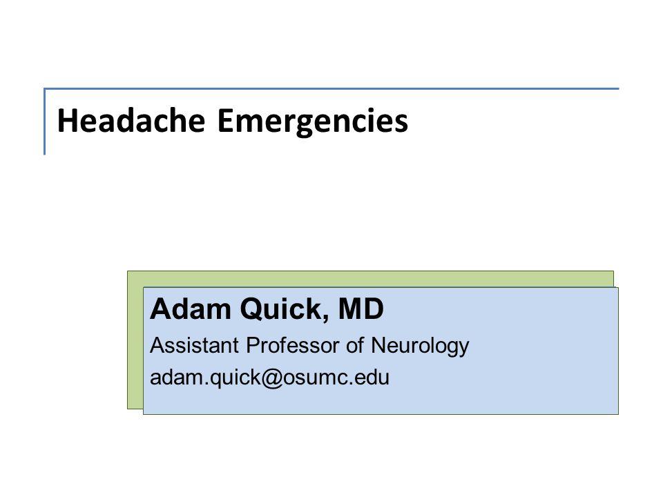 Adam Quick, MD Assistant Professor of Neurology adam.quick@osumc.edu