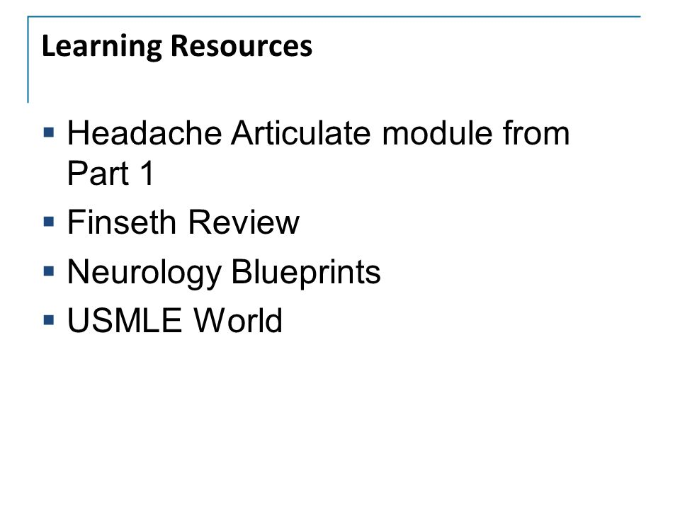 Learning Resources Headache Articulate module from Part 1.