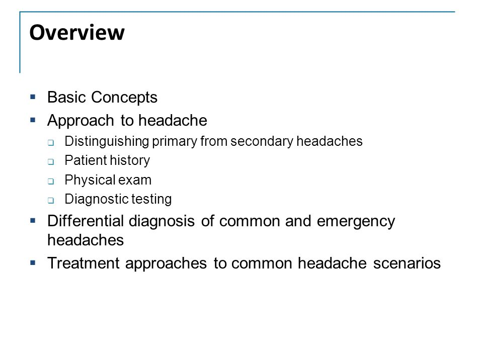 Overview Basic Concepts Approach to headache