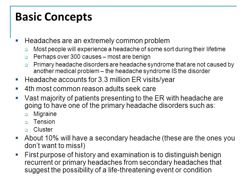 Basic Concepts Headaches are an extremely common problem