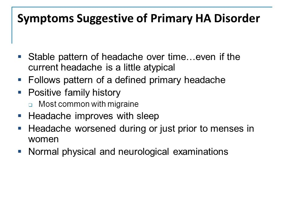 Symptoms Suggestive of Primary HA Disorder