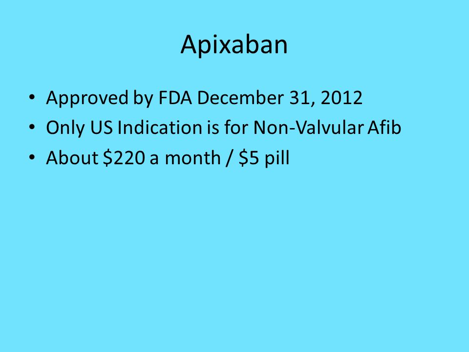 Apixaban Approved by FDA December 31, 2012