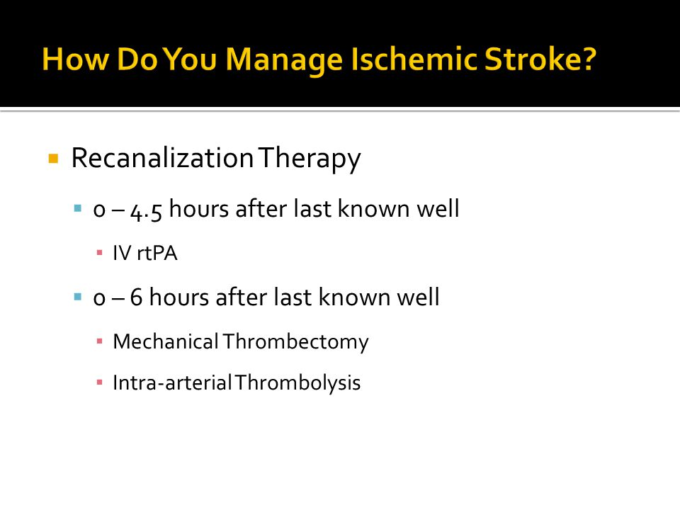 How Do You Manage Ischemic Stroke