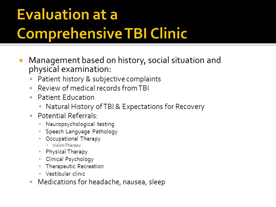Evaluation at a Comprehensive TBI Clinic