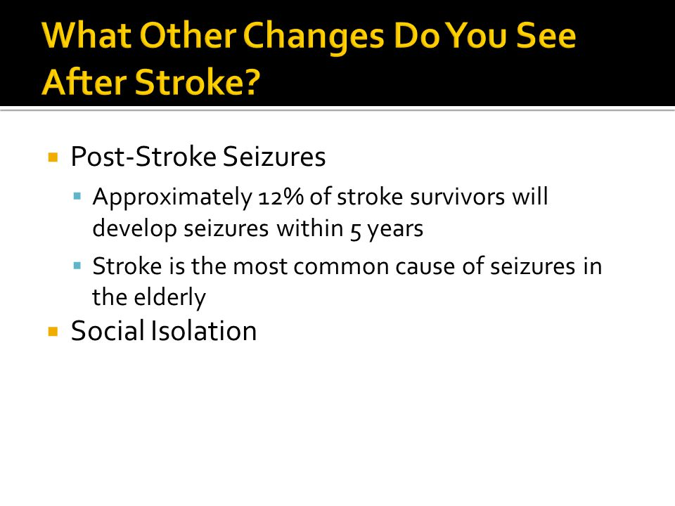 What Other Changes Do You See After Stroke