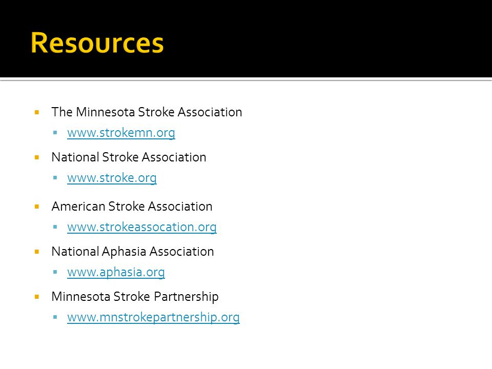 Resources The Minnesota Stroke Association www.strokemn.org