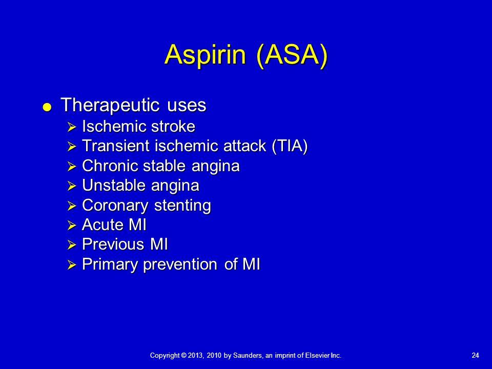 Aspirin (ASA) Therapeutic uses Ischemic stroke