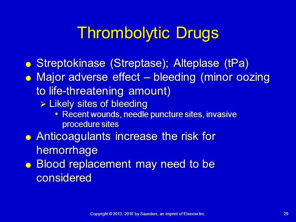Thrombolytic Drugs Streptokinase (Streptase); Alteplase (tPa)