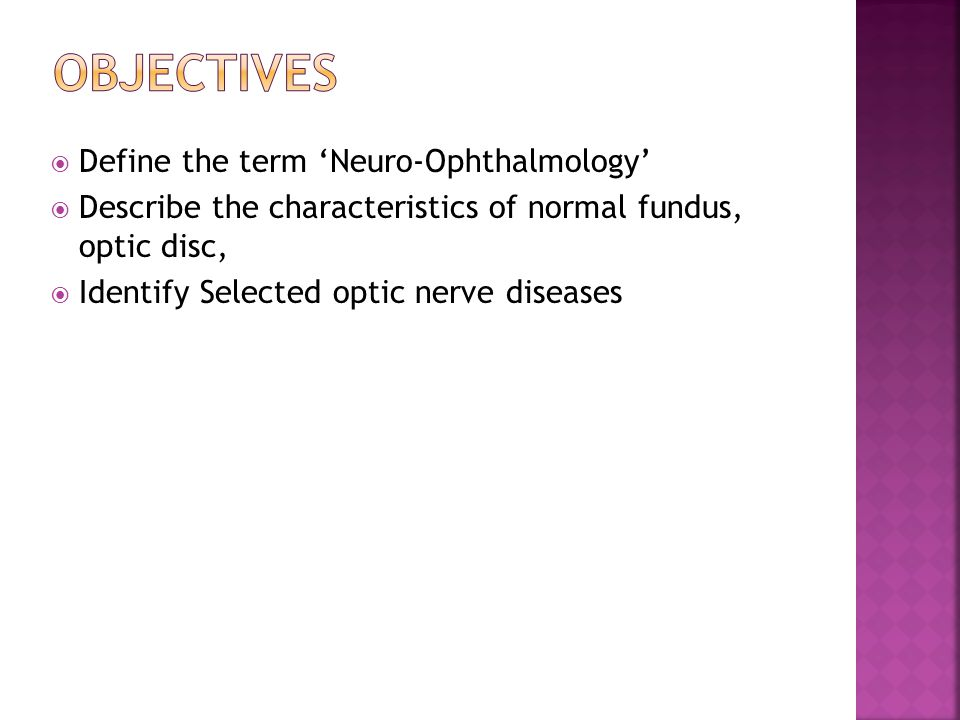 Objectives Define the term 'Neuro-Ophthalmology'
