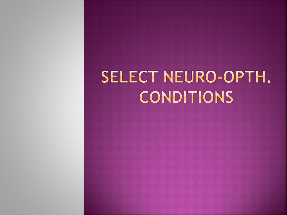SELECT NEURO-OPTH. CONDITIONS