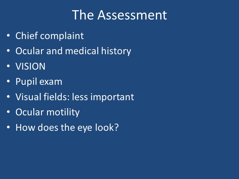 The Assessment Chief complaint Ocular and medical history VISION